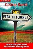 Péril au Fournil ! - Une boulangère mène le Président à la baguette... (Les Farfelus t. 2) - Format Kindle - 9782955315323 - 3,99 €