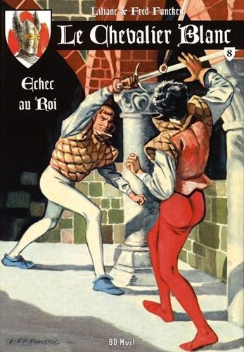 Le chevalier blanc, Tome 8 : Echec au roi
