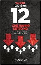 12 che hanno detto no (Dal mondo) (Italian Edition)