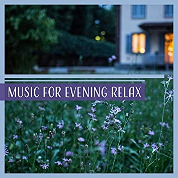 Music for Evening Relax – Sound Helps You Fall Asleep, Calm and Inner Peace, Sweet Night Melody