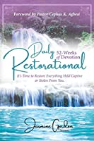 Daily Restorational 52-Weeks of Devotion: It's Time to Restore Everything Held Captive or Stolen From You.