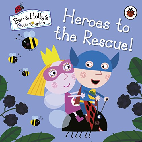 Ben and Holly's Little Kingdom: Heroes to the Rescue! (Ben & Holly's Little Kingdom) (English Edition)