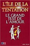 L'Ile de la tentation : Le Grand Test de l'amour