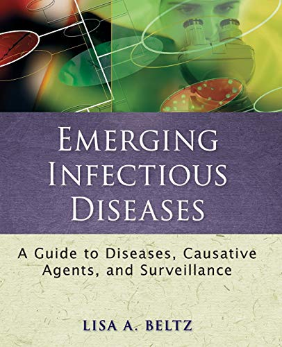 Emerging Infectious Diseases: A Guide to Diseases,...