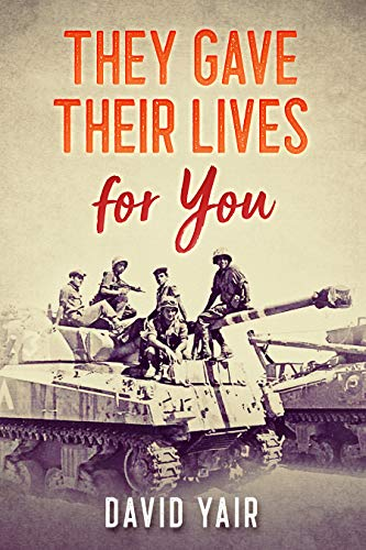 They gave their lives for you: The story of a young soldier in his first war, June 1967 by [David Yair]