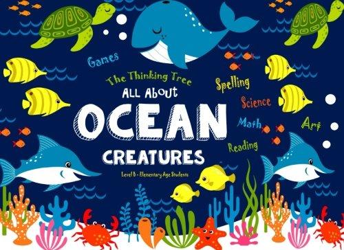 All About Ocean Creatures: Fun-Schooling - Math, Reading, Art, Science & Spelling Games (Homeschooli