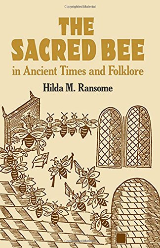 The Sacred Bee in Ancient Times and Folklore (Dover Books on Anthropology and Folklore)