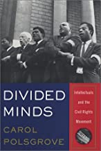 Divided Minds: Intellectuals and the Civil Rights Movement