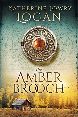 The Amber Brooch: Time Travel Romance (The Celtic Brooch) (Volume 8)