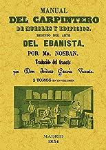 Manual del carpintero de muebles y edificios. Seguido del arte del ebanista (2 tomos en 1 volumen)
