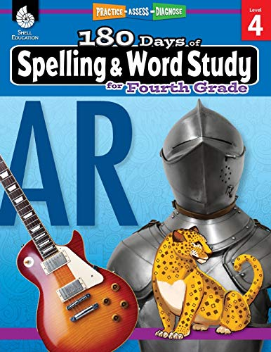 180 Days of Spelling and Word Study: Grade 4 - Daily Spelling Workbook for Classroom and Home, Cool and Fun Practice, Elementary School Level ... Challenging Concepts (180 Days of Practice)