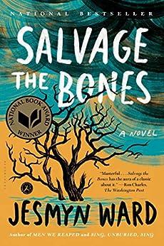 Salvage the Bones: A Novel by [Jesmyn Ward]