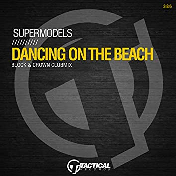 Dancing On The Beach (Block & Crown Clubmix)