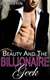 Beauty And The Billionaire Geek: Complete Collection (New Adult Billionaire Romance)