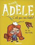 Mortelle Adèle, Tome 3 - C'est pas ma faute ! - Tourbillon - 28/06/2012