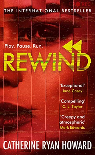 Rewind: An explosive and twisted story for fans of The Hunting Party by [Catherine Ryan Howard]