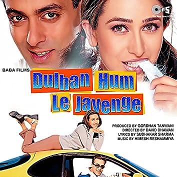 Dulhan Hum Le Jayenge (Original Motion Picture Soundtrack)