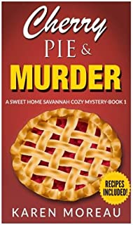 Cherry Pie & Murder: A Sweet Home Savannah Cozy Mystery-Book 1