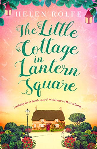 The Little Cottage in Lantern Square: The complete Lantern Square story (English Edition)