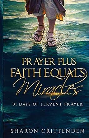 Prayer Plus Faith Equals Miracles