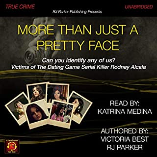 More than Just a Pretty Face: Can You Identify Any of Us? Victims of the Dating Game Serial Killer Rodney Alcala                   By:                                                                                                                                 Victoria Best,                                                                                        R J Parker                               Narrated by:                                                                                                                                 Katrina Medina                      Length: 2 hrs and 14 mins     Not rated yet     Overall 0.0