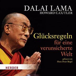 Glücksregeln für eine verunsicherte Welt                   Autor:                                                                                                                                 Howard C. Cutler,                                                                                        Dalai Lama                               Sprecher:                                                                                                                                 Hans-Peter Bögel                      Spieldauer: 2 Std. und 3 Min.     54 Bewertungen     Gesamt 4,2