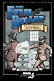 The Fatal Bullet (A Treasury of Victorian Murder)