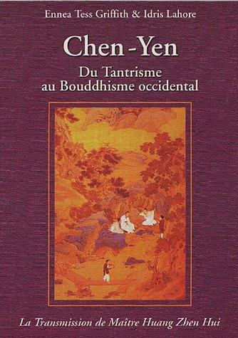Chen-Yen : Du Tantrisme au Bouddhisme Occidental, La Transmission de Maître Huang Zhen Huï