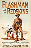 Flashman and the Redskins (The Flashman Papers)