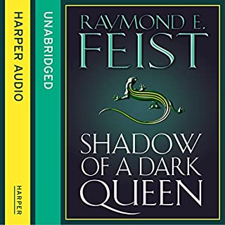 Shadow of a Dark Queen                   By:                                                                                                                                 Raymond E. Feist                               Narrated by:                                                                                                                                 Peter Joyce                      Length: 19 hrs and 53 mins     323 ratings     Overall 4.8