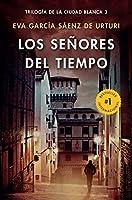 Los señores del tiempo / The Lords of Time (White City Trilogy. Book 3) (Trilogia De La Ciudad Blanca)