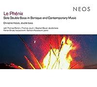 Le Phenix: Solo Double Bass in Baroque & Contempor
