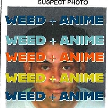 Weed + Anime