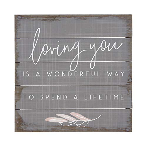 Simply Said, INC Perfect Pallets Petites - Loving You is a Wonderful Way to Spend a Lifetime, 8x8 in Wood Sign PET20108