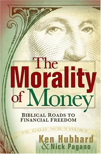 The Morality of Money: Biblical Roads to Financial Freedom