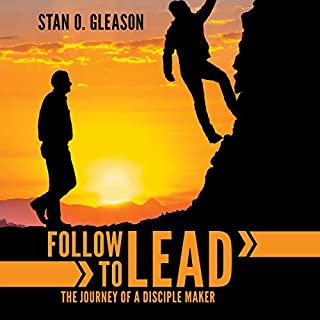 Follow to Lead: The Journey of a Disciple Maker audiobook cover art