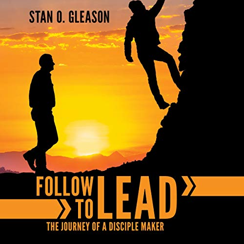 Follow to Lead: The Journey of a Disciple Maker  By  cover art