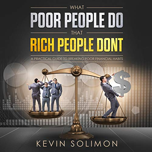 What Poor People Do That Rich People Don't audiobook cover art