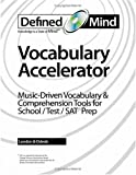 Defined Mind Vocabulary Accelerator: Music-Driven Vocabulary & Comprehension Tools for School/ Test/ SAT Prep