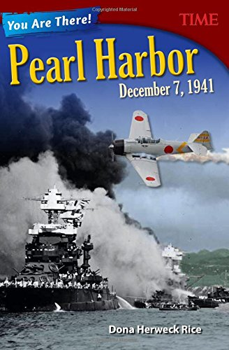 You Are There! Pearl Harbor December 7, 1941 (Time for Kids Nonfiction Readers)