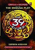 The Medusa Plot (The 39 Clues: Cahills Vs. Vespers)