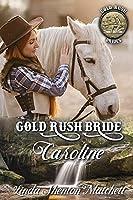 Gold Rush Bride Caroline