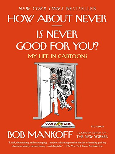 Image of How About Never--Is Never Good for You?: My Life in Cartoons