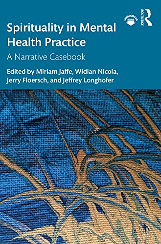 Compare Textbook Prices for Spirituality in Mental Health Practice 1 Edition ISBN 9780367442828 by Jaffe, Miriam
