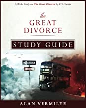 The Great Divorce Study Guide: A Bible Study on the C.S. Lewis Book The Great Divorce (CS Lewis Study Series)