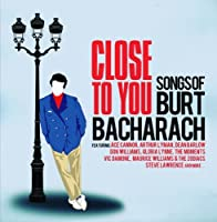 Close to You: Songs of Burt Ba