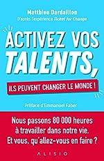 Activez vos talents, ils peuvent changer le monde ! de Hannah Saliou