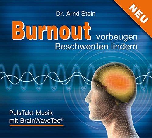 Burnout vorbeugen - Beschwerden lindern: Puls-Takt-Musik mit BrainWaveTec