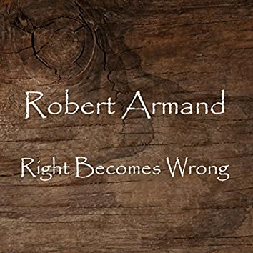 Right Becomes Wrong