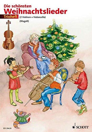 Die schönsten Weihnachtslieder: Trioheft. 2 Violinen und Violoncello (oder 2 Violinen und Viola). Spielpartitur.